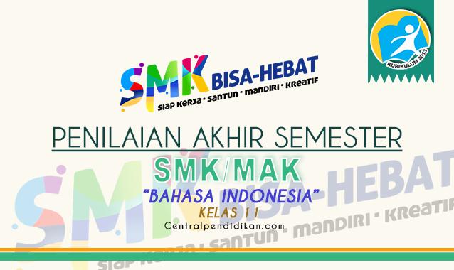 Latihan Soal PAS Bahasa Indonesia Kelas 11 SMK 2021/2022 Online