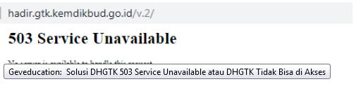 Geveducation:  Solusi DHGTK 503 Service Unavailable atau DHGTK Tidak Bisa di Akses