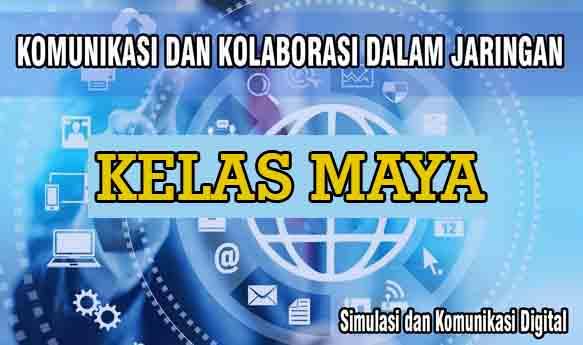 Kelas Maya : Simulasi dan Komunikasi Digital
