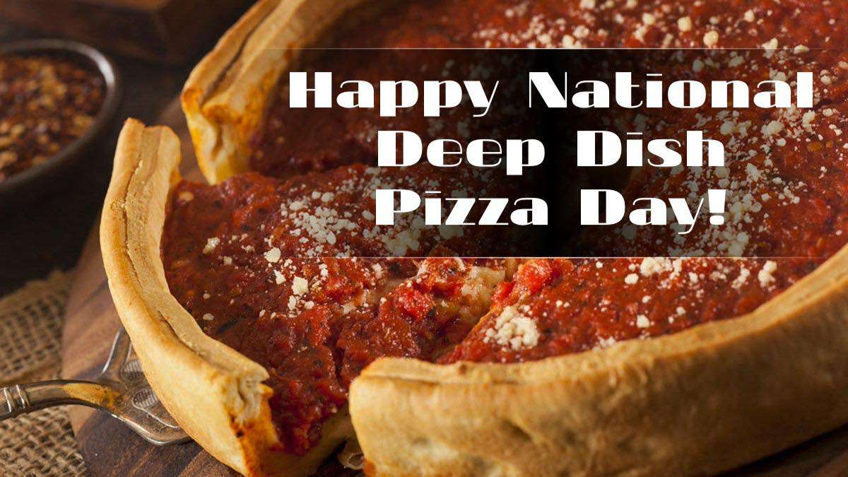 National Deep Dish Pizza Day Wishes for Whatsapp