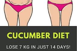 Cucumber Diet Lose 7 Kg In Just 14 Days!