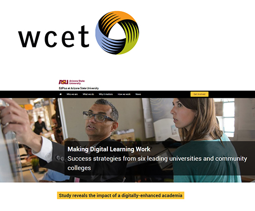Alt text snapshot of ASU web page link to study.  Image of an instructor and student.  Text: Making Digital Learning Work: Success Strategies from Six Leading Universities and Community College. WCET logo