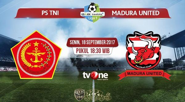 Prediksi Bola : PS TNI Vs Madura United , Senin 18 September 2017 Pukul 18.30 WIB @ TVONE