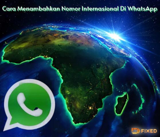 Cara Menambahkan Nomor Internasional WhatsApp