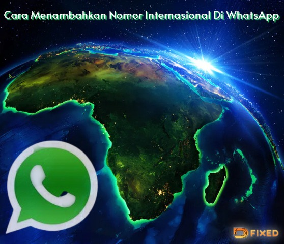 Cara Menambahkan Nomor Internasional WhatsApp Dengan Mudah