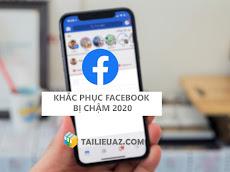Khắc phục vào Facebook bị chậm mới nhất 2020