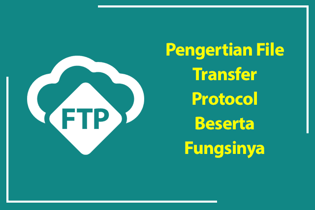 Pengertian File Transfer Protocol