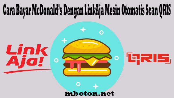 Cara Bayar McDonald's Dengan LinkAja Mesin Otomatis Scan QRIS