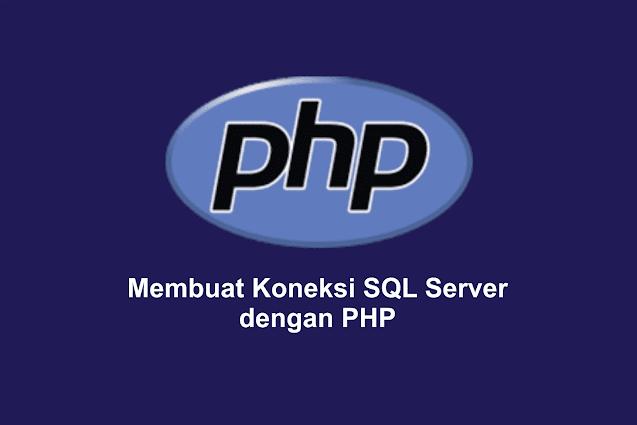Membuat Koneksi SQL Server dengan PHP