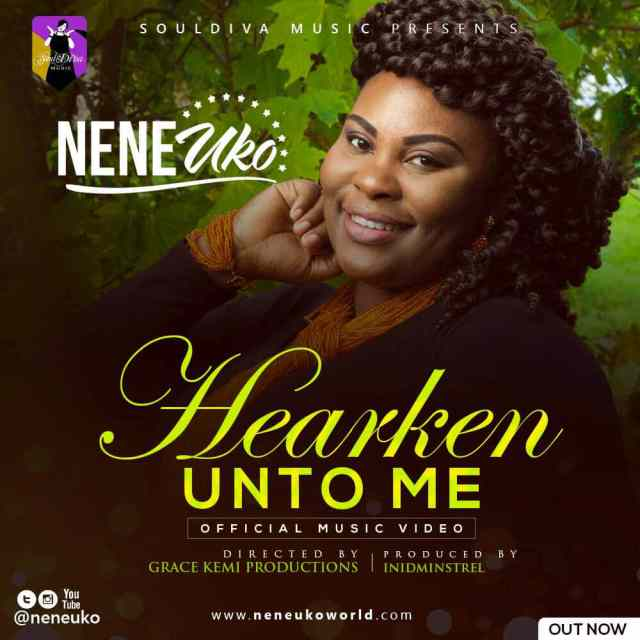 Video: Hearken Unto Me - Nene Uko