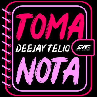 Deejay Telio - Toma Nota