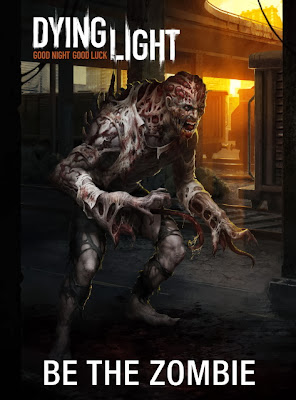 Dying Light - Be the Zombie