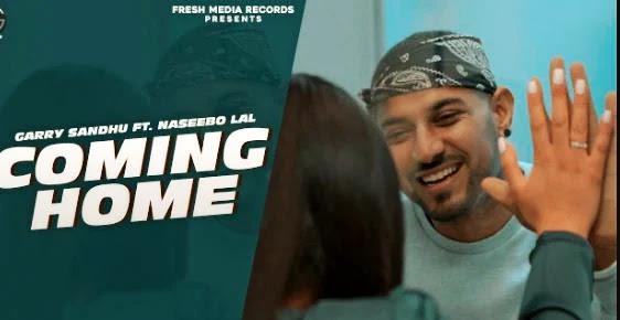 Coming Home Lyrics |  Garry Sandhu | Ft. Naseebo Lal