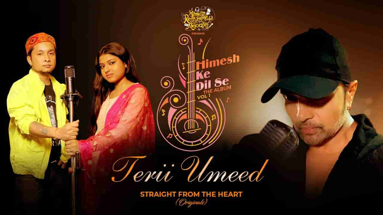 Teri umeed lyrics Himesh Reshammiya x Pawandeep Rajan x Arunita Kanjilal Hindi Song