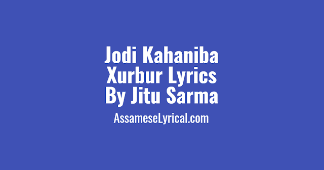 Jodi Kahaniba Xurbur Lyrics