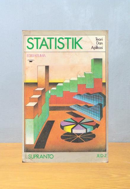 STATISTIK: TEORI DAN APLIKASI [Jilid 2], J. Supranto