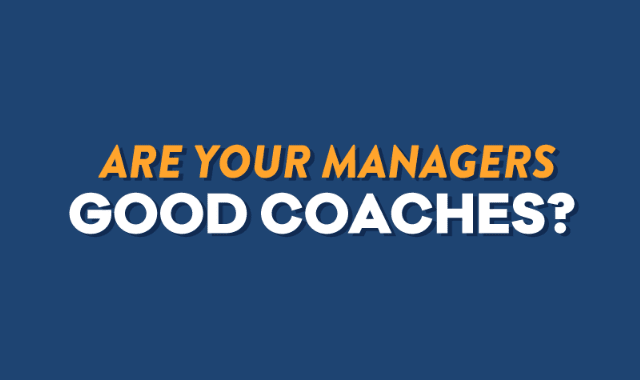 Are Your Managers Good Coaches?