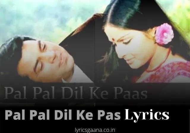 पल पल दिल के पास Pal Pal Dil Ke Pass Lyrics In Hindi - Kishore Kumar
