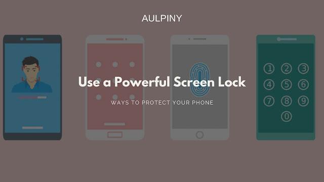 Use a Powerful Screen Lock