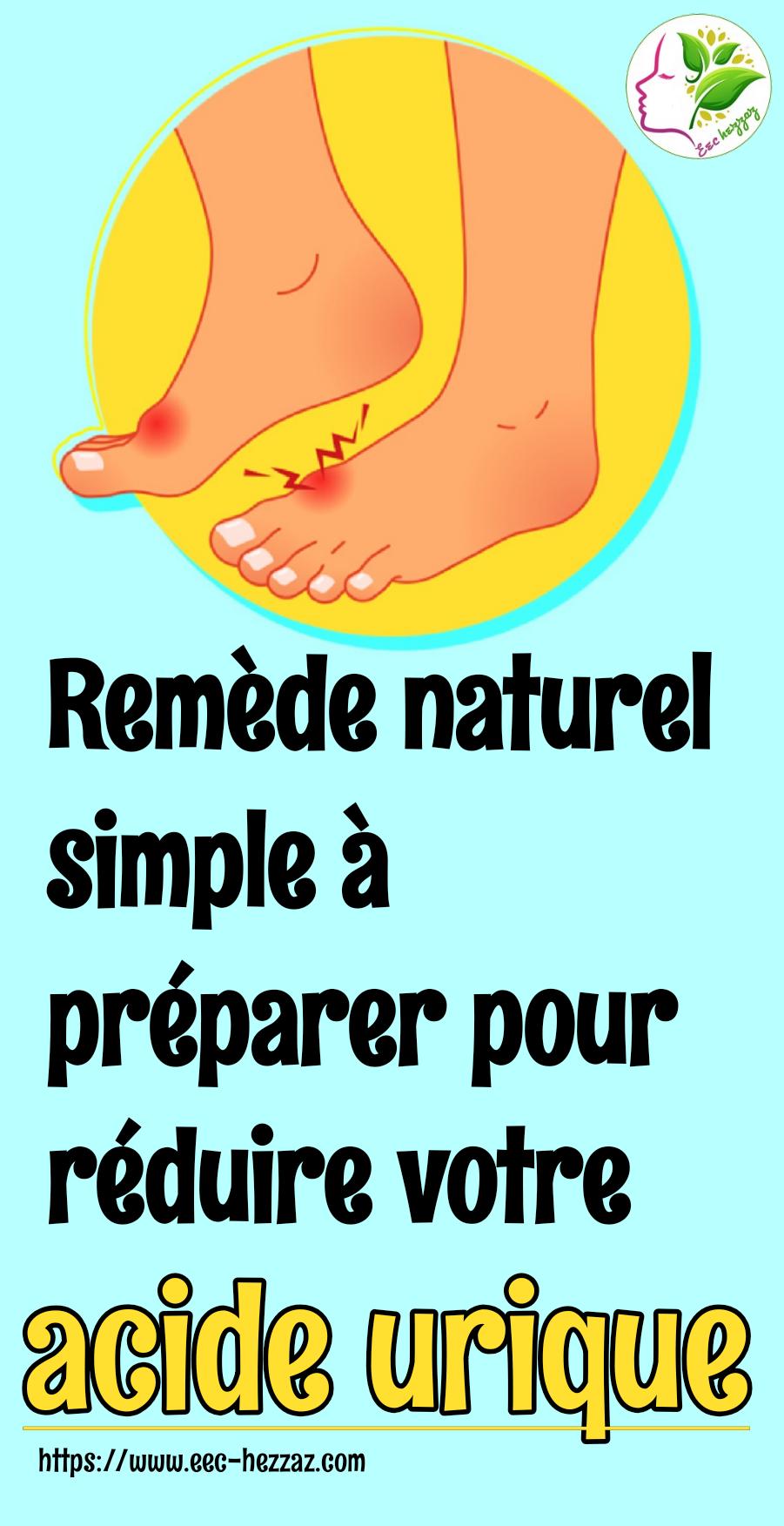Remède naturel simple à préparer pour réduire votre acide urique