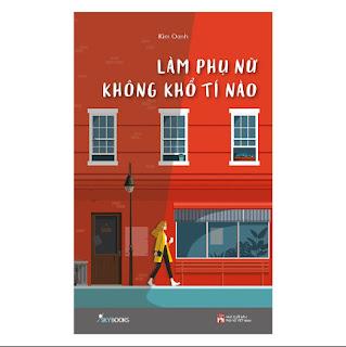 Làm Phụ Nữ Không Khổ Tí Nào ebook PDF-EPUB-AWZ3-PRC-MOBI