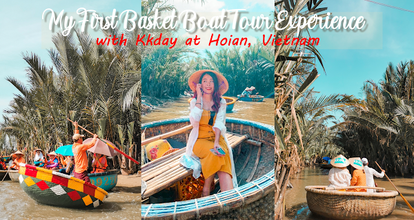 My First Basket Boat Tour Experience with Kkday at Hoian, Vietnam