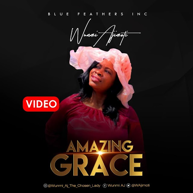 [VIDEO PREMIERE] Wunmi Ajimoti - Amazing Grace