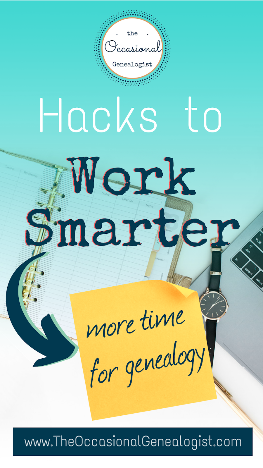 Hacks to Work Smarter | The Occasional Genealogist