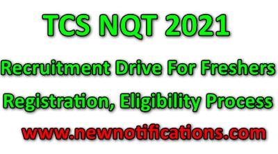 TCS NQT 2021_TCS Recruitment Drive For Freshers _TCS National Qualifier Test Registration_TCS NQT Registration 2021