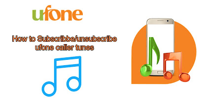 How to unsubscribe ufone caller tune