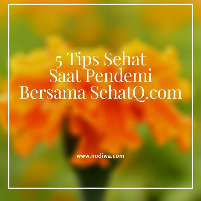 5 Tips Tetap Sehat Saat Pendemi Bersama SehatQ.com