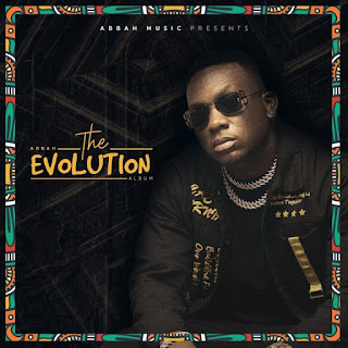 ALBUM | Abbah - The Evolution | Download Album