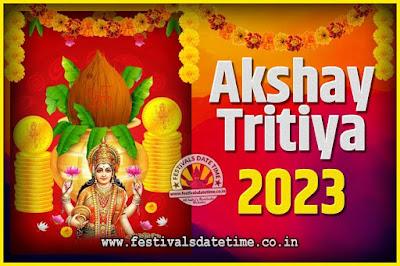 2023 Akshaya Tritiya Pooja Date and Time, 2023 Akshaya Tritiya Calendar