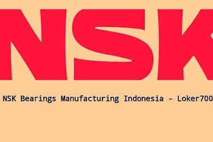 Lowongan Kerja Operator PT NSK Bearings Manufacturing Indonesia MM 2100 Agustus 2019