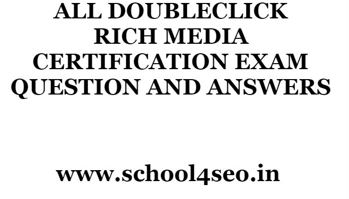 DOUBLECLICK RICH MEDIA CERTIFICATION EXAM QUESTION AND ANSWERS ...