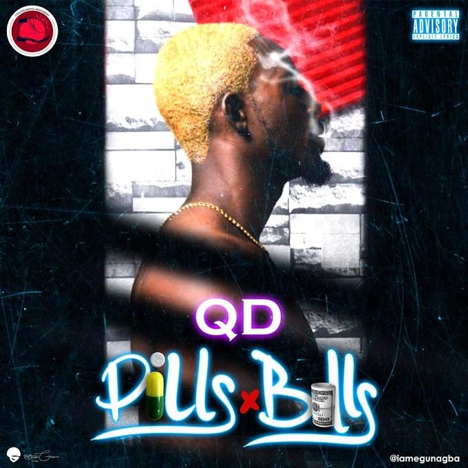 MUSIC: QD - Pills and Bills    @iamegunagba