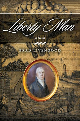 best historical fiction, brad livengood,  liberty man, liberty man book, liberty man, new historical fiction book, revolutionary war historical fiction, american revolution book,