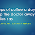 3 cups of coffee a day keep the doctor away, studies say