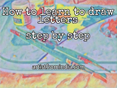 How To Learn To Draw Letters Step By Step