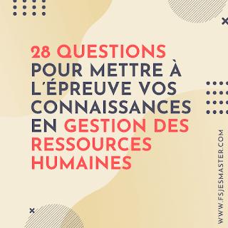 28 questions pour mettre à l'épreuve vos connaissances en Gestion des Ressources Humaines