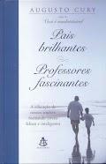 Augusto Cury - PAIS BRILHANTES, PROFESSORES FASCINANTES.pdf