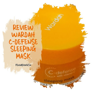 Wardah White Secret Hydraglow Sleping Mask, Wardah Renew You Hydrafirm Sleeping Mask, review wardah c defense serum, review wardah c defense clay mask, review wardah, c defense sleeping mask, review wardah c defense dd cream, cara menggunakan sleeping mask, cara menggunakan sleeping mask wardah, cara menggunakan wardah c defense sleeping mask, harga kosmetik wardah, harga wardah c defense sleeping mask, sleeping mask terbaik, sleeping mask terbaik merek apa, sleeping terbaik wardah, Wardah C-Defense Face Mist, Wardah C-Defense DD Cream, Wardah C-Defense Creamy Foam, Wardah C-Defense Clay Mask, Wardah C-Defense serum, manfaat menggunakan sleeping mask, manfaat menggunakan serum, manfaat menggunakan serum wajah, manfaat menggunakan face mist,