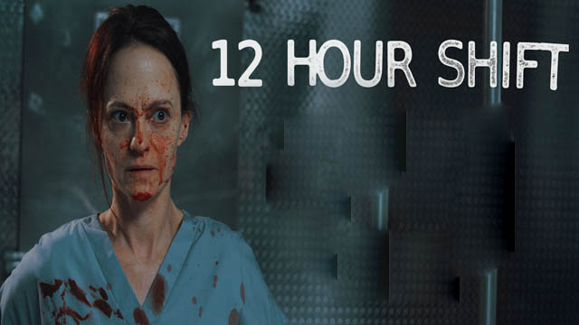 12 Hour Shift (2020) English Full Movie Download Free