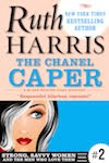 The Chanel Caper, Book #2 (Strong, Savvy Women...And The Men Who Love Them)