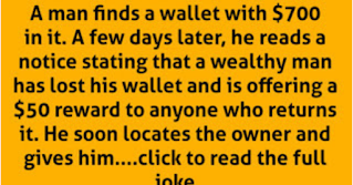 "A man finds a wallet with $700 in it. A few days later, he reads a notice stating that a wealthy man has lost his wallet and is offering a $50 reward to anyone who returns it. He soon locates the owner and gives him the wallet, and the rich man counts the money and says, ""I see you have already taken your reward.""  The poor man responds, ""What are you talking about?"" The wealthy man continues, ""This wallet had $750 in it when I lost it.""  The two men begin arguing, and eventually they go to court to sort out their differences. Both men present their case, the poor man first, then the wealthy man who concludes by saying, ""Your Honor, I trust you believe me.""  The Judge says, ""Of course."" The rich man smiles, and the poor man is devastated. Then the Judge takes the wallet out of the wealthy man's hands and gives it to the poor man who found it. ""What are you doing?"" the rich man yells angrily.  The Judge responds, ""You are, of course, an honest man, and if you say that your missing wallet had $750 in it, I'm sure it did – but if the man who found this wallet is a liar and a thief, he wouldn't have returned it at all, which means that this wallet must belong to somebody else. If that man steps forward, he'll get the money – otherwise, it stays with the man who found it.""  ""What about my money?"" the rich man asks.  ""Well, we'll just have to wait until somebody finds your wallet with the $750 in it."