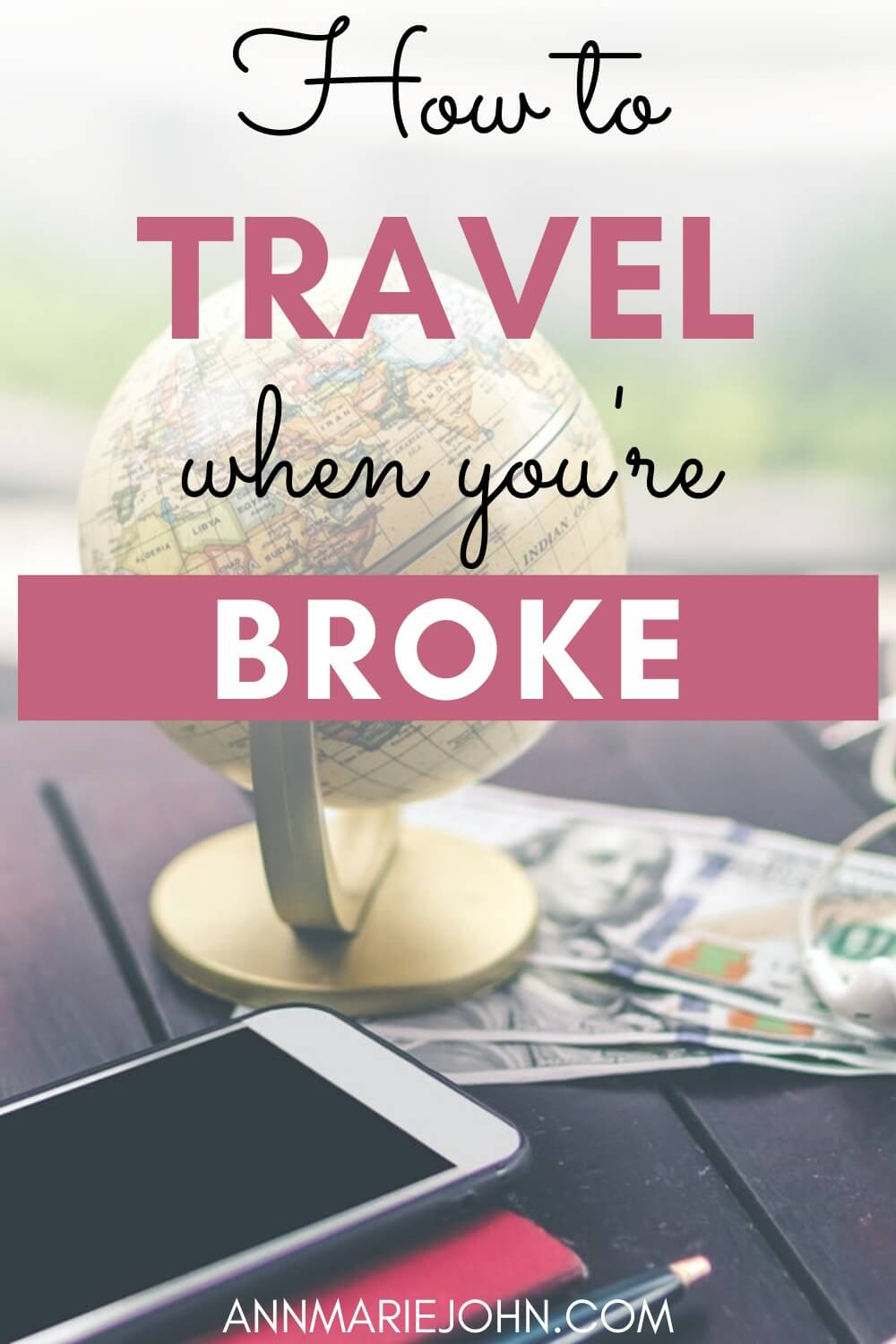 how to travel when you're broke.