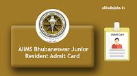 AIIMS Bhubaneswar Junior Resident Admit Card