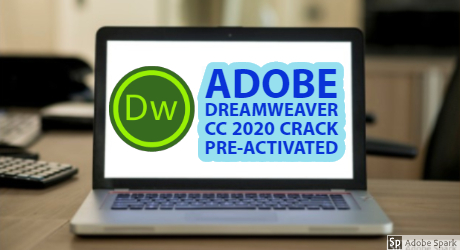 Adobe Dreamweaver 2020 Full Crack Compressed Pre-Activated