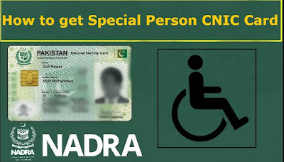 Disabled Persons Registration Card how to get Special Person CNIC Card