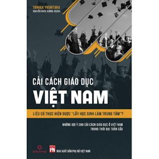 """Cải Cách Giáo Dục Việt Nam - Liệu Có Thực Hiện Được """"Lấy Học Sinh Làm Trung Tâm""""? ebook PDF EPUB AWZ3 PRC MOBI"""